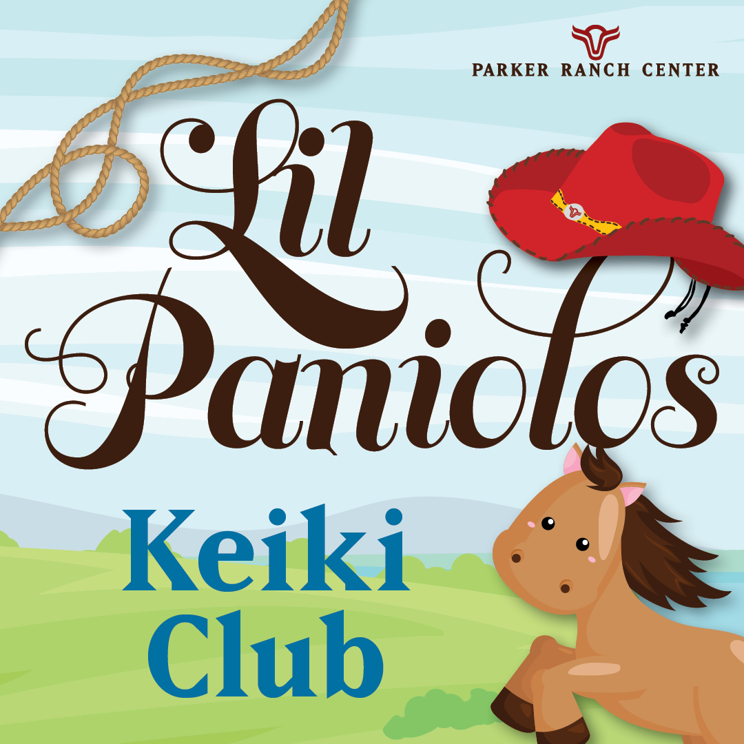 Join Parker Ranch Center Keiki Club: Lil Paniolos!